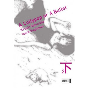 A lollypop or a bullet  2 Manga