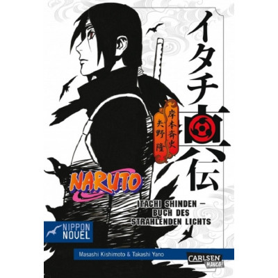 Naruto Nippon Novel 6 Itachi Shinden - Buch des strahlenden Lichts